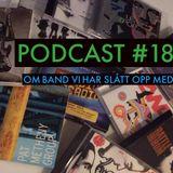 Podcast #18: Om band vi har slått opp med