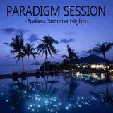 PARADIGM SESSION - Endless Summer Nights -