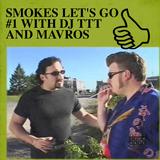 SMOKES LET'S GO #1 WITH DJ TTT AND MAVROS SKYLOS