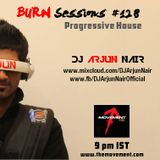 DJ Arjun Nair - BURN Sessions #128 - Progressive House