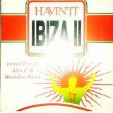 """Havin It"" ibiza Brandon Block Alex P - 1995"