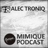 Mimique Podcast #8 - ALEC TRONIQ