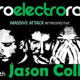 Retro Electro Radio presents a 'Massive Attack Retrospective' by Jason Collins