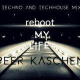 Peer Kaschen - Reboot my Life - Techno Mix Juli 2018