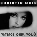 Adriatic Cafe - Vintage Chill Vol.8