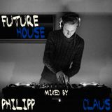 Future House Mix (Mixed By Philipp Claus)