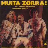 Trio Mocotó - Muita Zorra