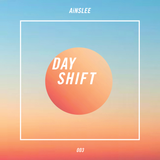 Dayshift Mix ft. Ainslee - June 25th 2017