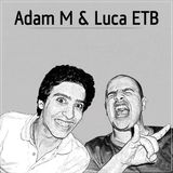 Adam M & Luca ETB - Enjoy The Beat #74 (Live @ Amplitude Radio)