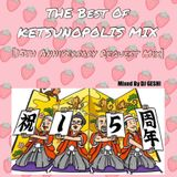The Best Of KETSUNOPOLIS MIX【15th Anniversary Request MIX】