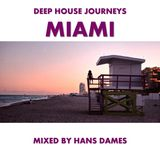 Deep House Journeys - Miami (Deep House 2015 mixed by Hans Dames)