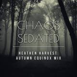 Chaos Sedated: Heathen Harvest Fall Equinox Mix