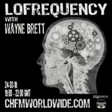Wayne Brett's Lofrequency show on Chicago House FM 24-03-18