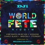 World Fete Riddim Mix [@DJiKenya] [2017]
