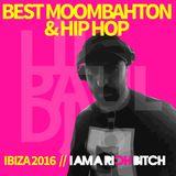 BEST MOOMBAHTON & HIP HOP - LIL PAUL DJ - I AM A RICH BITCH - IBIZA 2016