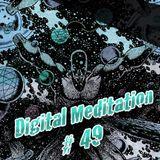 Digital Meditation # 49 [Lost Session]