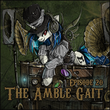 The Amble Gait - Episode 20  [Special Extended Mix]