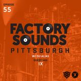 Factory Sounds Eps. 55 w/ IX