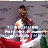 """""""Con México en el Alma"""", emisión 75 de """"Corredores de Corazón"""" 8/NOV/2015."""