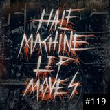 Half Machine Lip Moves Ep. 119: 3/15/2020