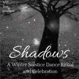 Shadows: A Winter Solstice Dance & Celebration; co-created with Anna Dale and Jess Ripley