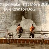 MiXtape Make Dat Move by DJ EkoW TopDoG 2018