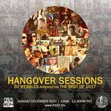 Hangover Sessions 137 ~ Best of 2017 ~ December 31st 2017