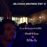 Oblivious Greatness (Volume 2) (Saturday 4/6/2019 @ Wolf & Crane)