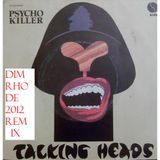 TALKING HEADS - PSYCHO KILLER (Dim Rhode 2012 Remix)