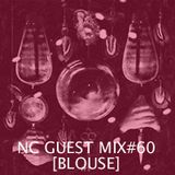 NC GUEST MIX#60: BLOUSE