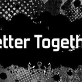 Better Together   What You See