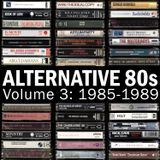 Alternative 80s Vol. 3: 1985-1989