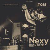 NEXY @ BORN TO BE Podcast #020 [NEXY Stream 011]