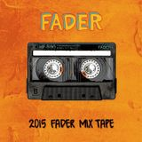 2015 FADER MIXTAPE BY DJ ENDUKE