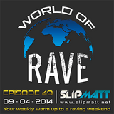 Slipmatt - World Of Rave #49