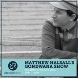 Matthew Halsall's Gondwana Show 26th July 2016