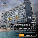 Pioneer DJ Radio live at IMS 18 at the Hard Rock Hotel Ibiza - Ambian