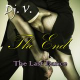 Dj. V. - The End (The Last Dance)