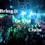 Brin It To The Clubs 2014 [OUT NOW]!!!