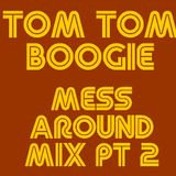 Mess Around Mix Part 2