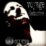 """OLI VIER """"voyage électronique"""""""