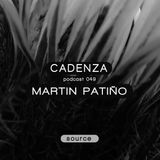Cadenza Podcast 049 (Source) - Martin Patiño
