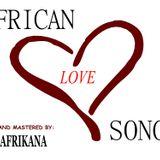 Dj Afrikana - African Love Songs (#HomeGrownKBC)