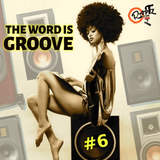 The Word Is Groove #6 (Radio RapTz)