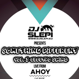 DJ Slepi - Something Different vol. 3 (Electro swing) @ Live from AHOY 1.9.2017