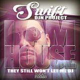 Swift Of DJN Project - I Am House