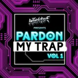 PARDON MY TRAP: VOL 1