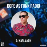 Dope as Funk Radio presents: DJ Karl Andy (Sweden)