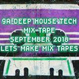 9A_DEEP HOUSE TECH MIX TAPE SEPTEMBER_2018