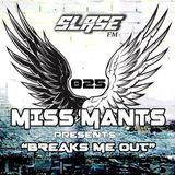 Miss Mants - Breaks Me Out #25 on Slase FM 24-02-2017